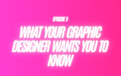 5. What your Graphic Designer Wants You to Know